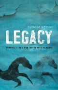 Legacy: Trauma, Story, and Indigenous Healing