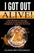 I Got Out Alive!: One Woman's Journey Outside of America's Most Dangerous Cult, the Illuminati