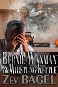 Bernie Waxman & the Whistling Kettle