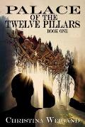 Palace of the Twelve Pillars: Book One