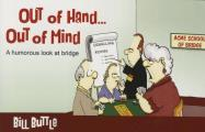 Out of Hand]] Out of Mind
