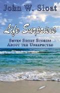 Life Surprises: Seven Short Stories about the Unexpected