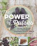 Power of Pulses Saving the World with Peas Beans Chickpeas Favas & Lentils