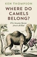 Where Do Camels Belong The Story & Science of Invasive Species