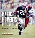 Magic Moments in BC Sports: A Century in Photos