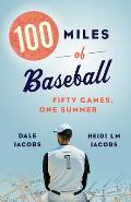 100 Miles of Baseball: Fifty Games, One Summer