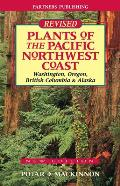 Plants of the Pacific Northwest Coast Washington Oregon BC & Alaska 3rd Edition