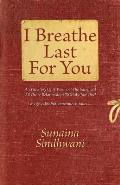 I Breathe Last for You