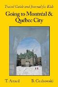 Going to Montr?al & Qu?bec City: Travel Guide and Journal for Kids