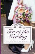 Ten at the Wedding