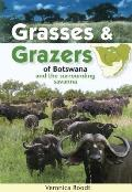Grasses & Grazers of Botswana