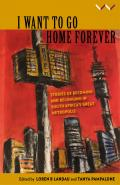 I Want to Go Home Forever: Stories of Becoming and Belonging in South Africa's Great Metropolis
