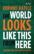 The World Looks Like This from Here: Thoughts on African Psychology