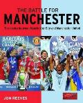 Battle for Manchester: the Rivalry Between Manchester City and Manchester United