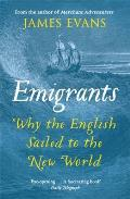 Emigrants Why the English Sailed to the New World