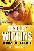 Bradley Wiggins: Tour De Force