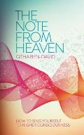 The Note from Heaven: How to Sing Yourself Into a Higher State of Consciousness