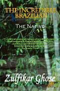 The Incredible Brazilian: The Native