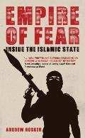 Empire of Fear Inside the Islamic State