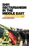 Shi'i Sectarianism in the Middle East: Modernisation and the Quest for Islamic Universalism