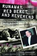 Runaway, Red Beret, and Reverend: the Remarkable Story of Mike Mcdade