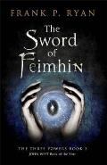 Sword of Feimhin The Three Powers Book 3 The Three Powers Book 3