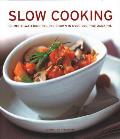 Slow Cooking 135 Mouthwatering Recipes Shown in Over 260 Photographs