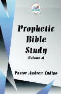Prophetic Bible Study - Volume 3