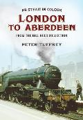 British Steam in Colour: London to Aberdeen from the Bill Reed Collection