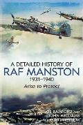 The Detailed History of RAF Manston 1931-40: Arise to Protect