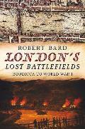 London's Lost Battlefields