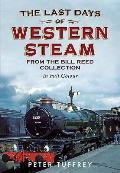 The Last Days of Western Steam from the Bill Reed Collection