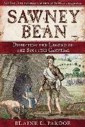 Sawney Bean: Dissecting the Legend of Scotland's Infamous Cannibal Killer Family