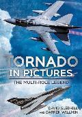 Tornado in Pictures: The Multi Role Legend