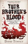 Your Brothers Blood The Walkin Book 1