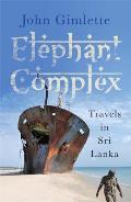 Elephant Complex Travels in Sri Lanka