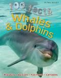 100 Facts Whales & Dolphins