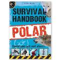 Survival Handbook - Polar: Could You Get Out Alive?