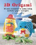 3D Origami 15 Projects Using Modular Triangles