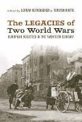 The Legacies of Two World Wars: European Societies in the Twentieth Century