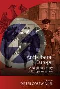 Anti-Liberal Europe: A Neglected Story of Europeanization
