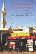 Multidimensional Change in Sudan (1989-2011): Reshaping Livelihoods, Conflicts and Identities