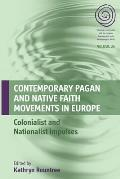 Contemporary Pagan and Native Faith Movements in Europe: Colonialist and Nationalist Impulses