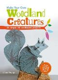 Make Your Own Woodland Creatures 35 Simple 3D Cardboard Projects