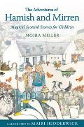 The Adventures of Hamish and Mirren: Magical Scottish Stories for Children