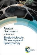 Single-Molecule Microscopy and Spectroscopy: Faraday Discussion 184