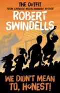 Robert Swindells' We Didn't Mean To, Honest!