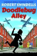 Robert Swindells - Doodlebug Alley: World War 2 Trilogy