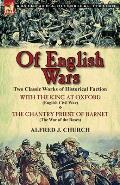 Of English Wars: Two Classic Works of Historical Faction-With the King at Oxford (English Civil War) & the Chantry Priest of Barnet (Th