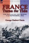 France Turns the Tide: The Battle of the Marne 5-12 September 1914